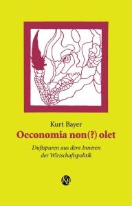 "Cover des Buches ""Oeconomia non(?) olet"" von Kurt Bayer"